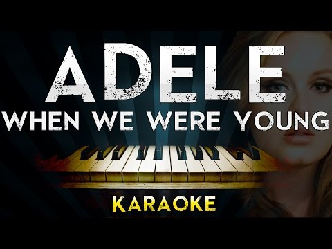 Adele - When We Were Young | Piano Karaoke Instrumental Lyrics Cover Sing Along