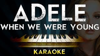 Adele When We Were Young Piano Karaoke Instrumental Lyrics