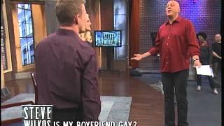 Is My Boyfriend Gay? (The Steve Wilkos Show)