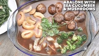 Chinese Recipe: Abalone with Braised Sea Cucumber & Mushrooms