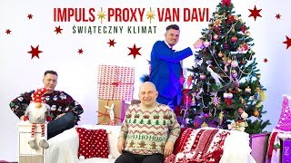 Impuls & Proxy & Van Davi - Świąteczny klimat (Official Video)