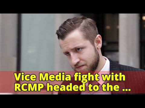 Vice Media fight with RCMP headed to the Supreme Court of Canada