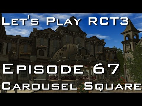 Let's Play Roller Coaster Tycoon 3 - Episode 67 - Carousel Square |