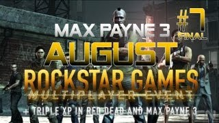 Max Payne 3 AUGUST SOCIAL CLUB EVENT final game 7