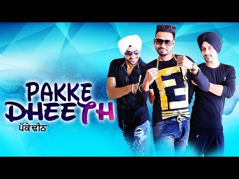 Pakke Dheeth   Dhira Gill, Inderbir Sidhu, Sohna Satwant   Desi Crew   Latest Punjabi Song 2017