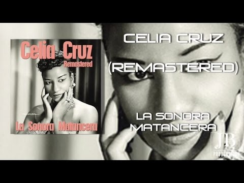 Celia Cruz & La Sonora Matancera (Remastered) - All the best tracks
