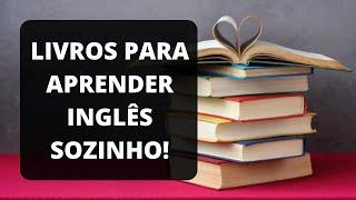 7 Melhores Livros Para Aprender Inglês Sozinho