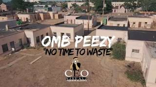 OMB Peezy - No Time To Waste [Official Music Video]
