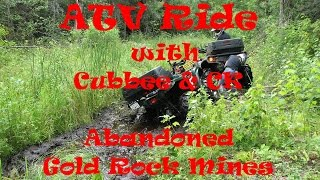 ATV Ride with Cubbee and CK abandoned Gold Rock Mines