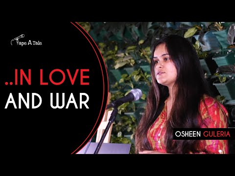 In love and war - Osheen Guleria | Kahaaniya - A Storytelling Show By Tape A Tale