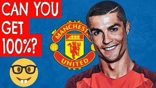 Ronaldo at Manchester United   Football Quiz