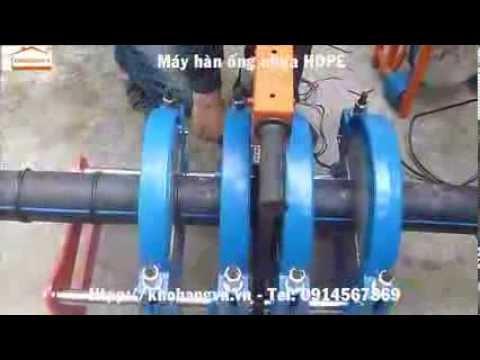 Máy hàn ống nhựa HDPE ( máy hàn ống nhựa )
