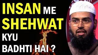 Haram Hawas, Shehwat - Lust Insan Me Kyu Badhti Hai By Adv. Faiz Syed