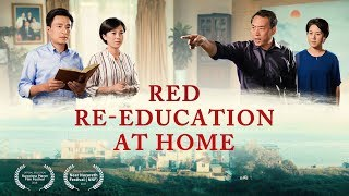 "What Is True Faith in God? | Christian Family Movie ""Red Re-Education at Home"" 
