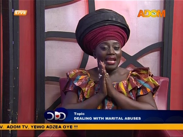 Dealing with marital abuses Pt2 - Odo Ahomaso on Adom TV (5-10-18)