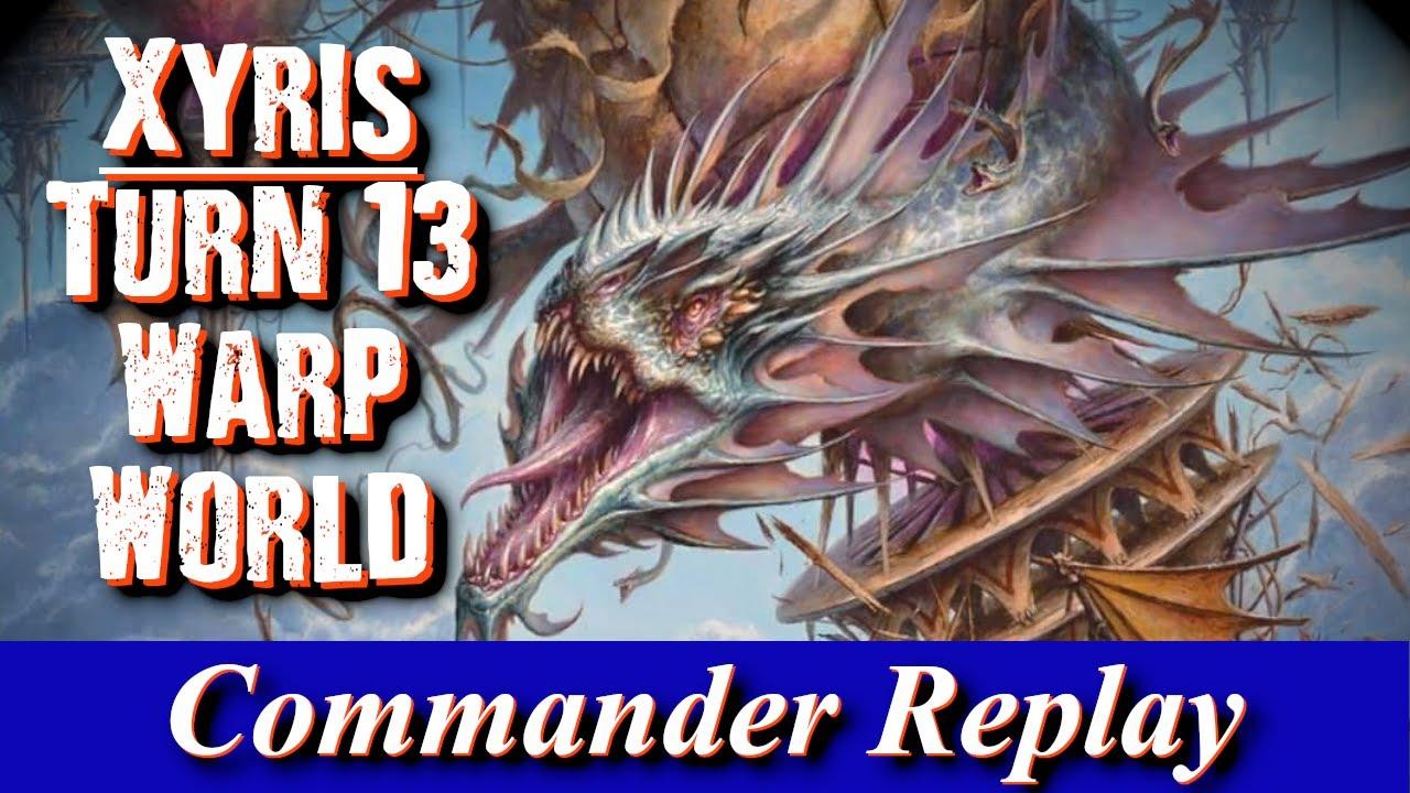 Turn 13 Warp World | Xyris The Writhing Storm vs Brokkos, Padeem, Etrata | EDH Gameplay
