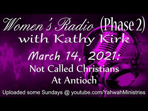 Women's Radio (Phase 2) - Not Called Christians At Antioch