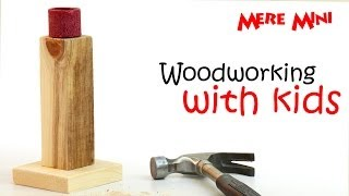 Kids' woodworking project: candlestick | Mere Mini Thumbnail