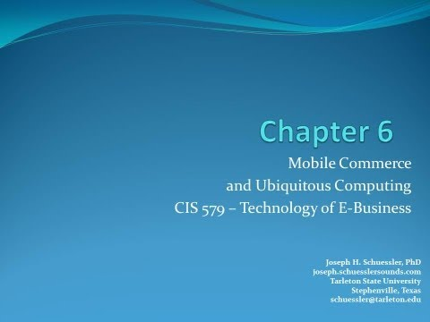 BCIS 5379: Chapter 6: Mobile Commerce and Ubiquitous Computing