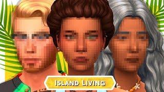 MEET THE FAMILY | THE SIMS 4 ISLAND LIVING CAS