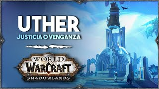 World Of Warcraft: SHADOWLANDS | La Justicia de Uther... o la venganza