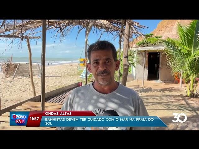 Banhistas devem ter cuidado com o mar na praia do Sol - O Povo na TV
