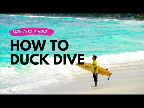 How to Duck Dive for beginners? SURF LIKE A BOSS