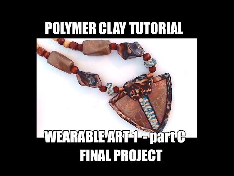 175 Polymer clay tutorial - Wearable art 1c - the project