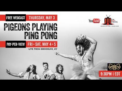 Pigeons Playing Ping Pong :: Brooklyn Bowl :: 5/3/18 :: Full Show