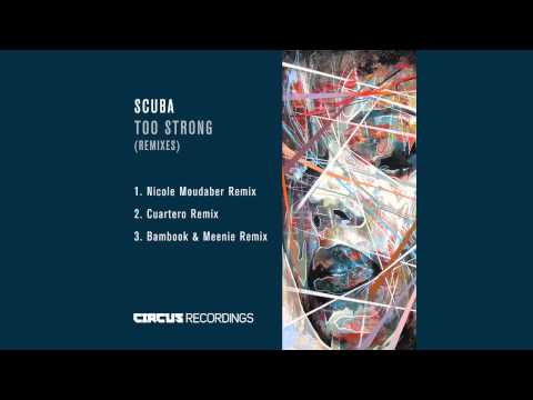 Scuba - Too Strong (Nicole Moudaber Remix) [Circus Recordings]