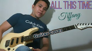 All This Time - Tiffany -  Guitar Cover