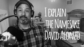 """The Story Behind """"The Namesake, David Alonzo"""""""