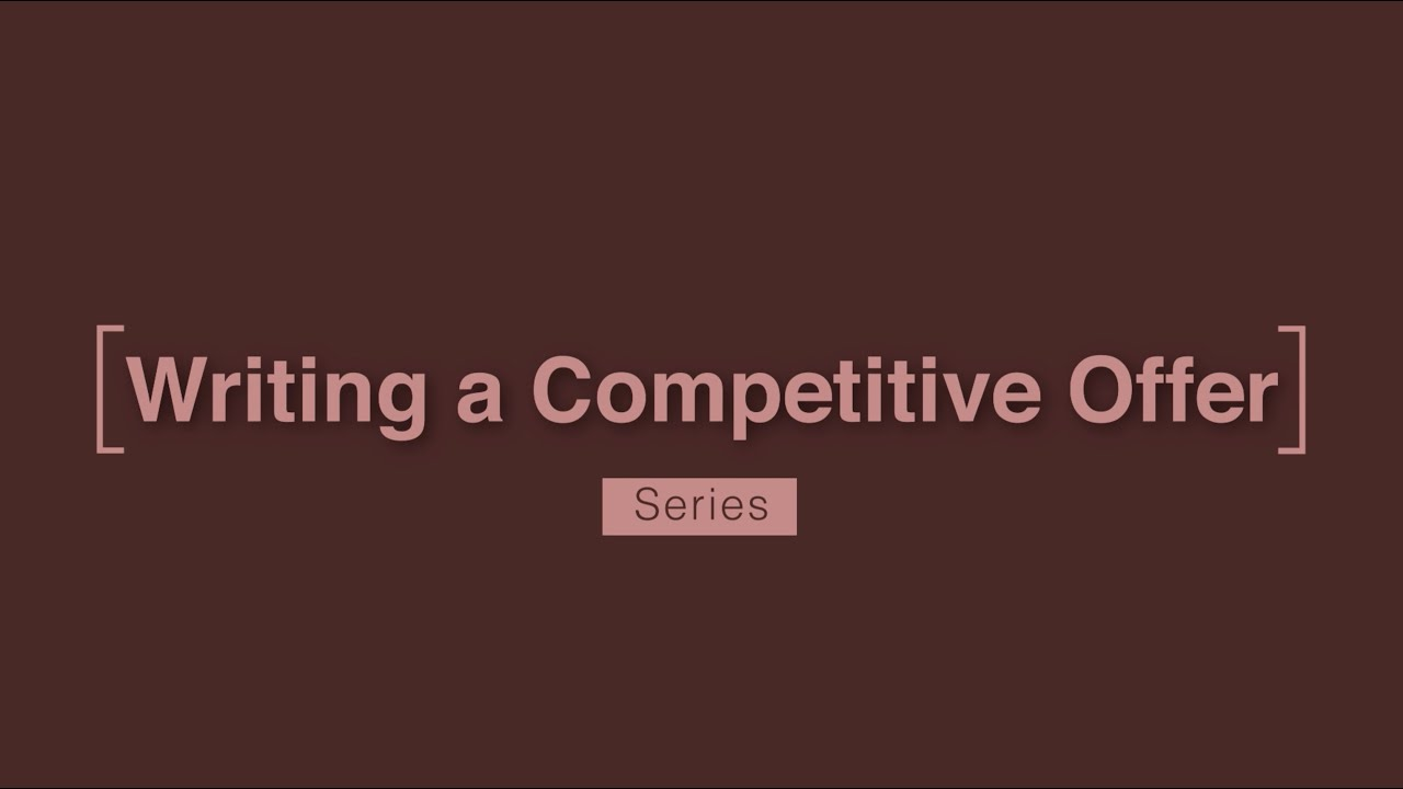 Writing a Competitive Offer Series Intro