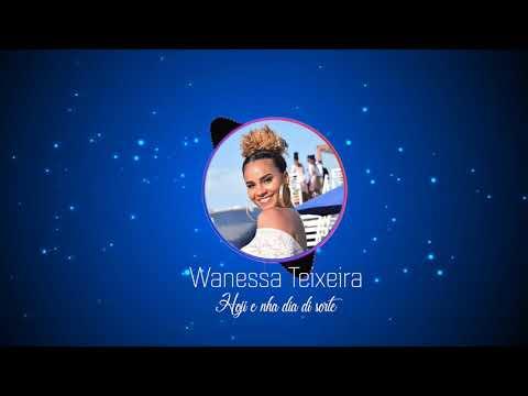 Wanessa Teixeira- Hoji e nha dia di sorte
