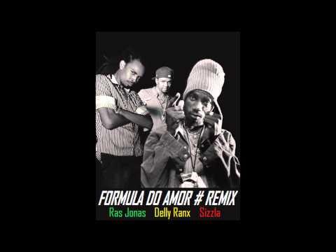 RAS JONAS feat SIZZLA, DELLY RANX - FORMULA DO AMOR - Remix