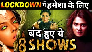 8 Popular Shows that will never RETURN of Television post Lockdown !