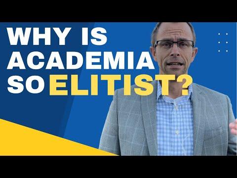 Why Is Academia So Elitist?