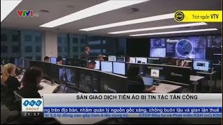 |BitBox| - Sàn giao dịch CoinDask bị tin tặc tấn công - Bản tin VTV