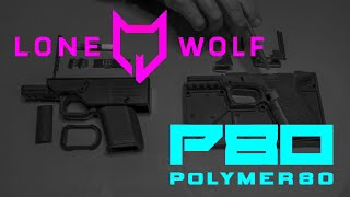 Freedom Wolf by Lone Wolf Process:  Comparison vs Polymer 80 Compact and Glock 19 Gen 5 Pistol Frame