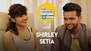 The Divyanshu Damani Show | Shirley Setia | S01 E01