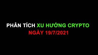 #228: Phân tích xu hướng crypto ngày 19/7/2021 | Minh Thắng Tradecoin