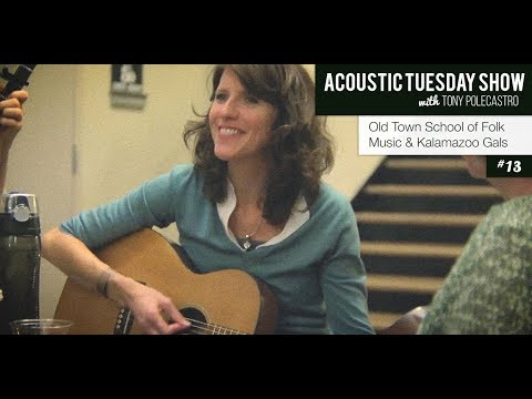 Old Town School of Folk Music & Kalamazoo Gals (AT13)