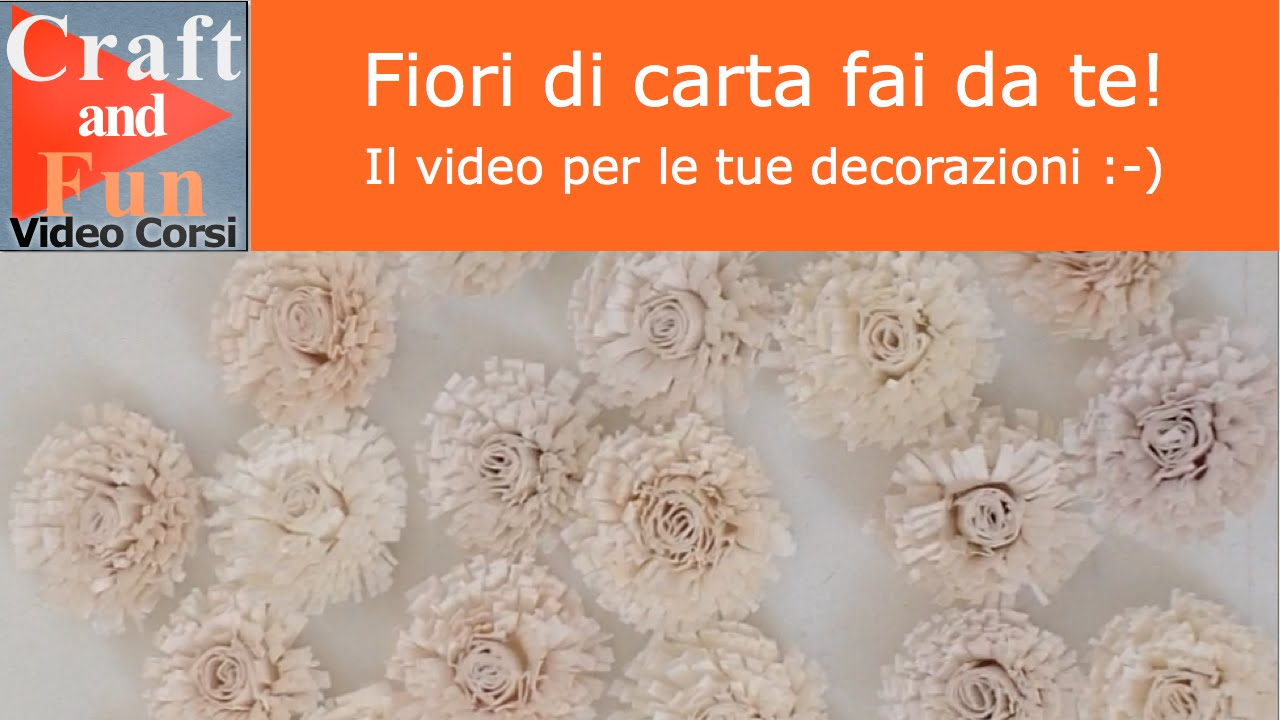 Fiori di carta fai da te video per le tue decorazioni youtube - Carta crespa decorazioni ...