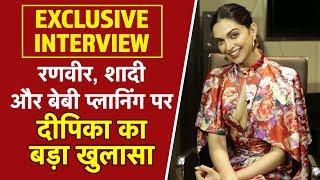 Deepika Padukone ने Ranveer से शादी और Baby Planing के बारे में किया बड़ा खुलास| EXCLUSIVE INTERVIEW