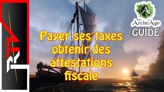 Archeage guide - Payer ses taxes / obtenir attestations fiscales