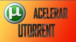 COMO ACELERAR EL UTORRENT 3.2.1 , 3.2.2 , 3.2.3 , 3.3 , 3.3.1 Y 3.4 Al 5000% (100% EFICAZ)
