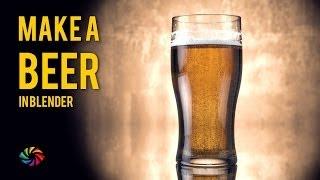 How to Make a Beer in Blender