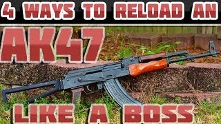 Four ways to reload an AK-47 like a boss