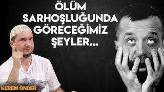 Ölüm sarhoşluğunda göreceğimiz şeyler... / Kerem Önder