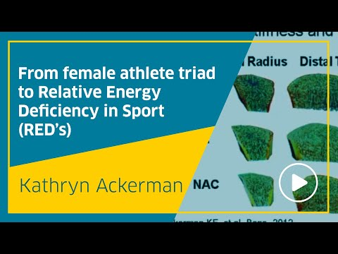 From female athlete triad to Relative Energy Deficiency in Sport (RED's), Kathryn Ackerman